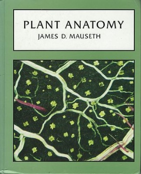 Plant Anatomy, James D. Mauseth